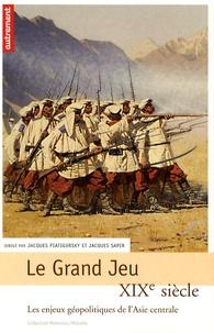 Jacques Piatigorsky et Jacques Sapir - Le Grand Jeu - XIXe siècle, les enjeux géopolitiques de l'Asie centrale.