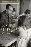 Jacques Picard - La Suisse et les Juifs, 1933-1945. - Antisémitisme suisse, défense du judaïsme, politique internationale envers les immigrants et les réfugiés.