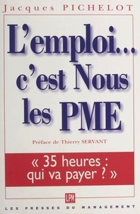 Jacques Pichelot - L'emploi, c'est nous, les PME !.