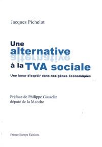 Jacques Pichelot - Une alternative à la TVA sociale.