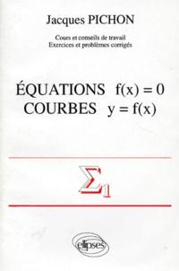 Mathématiques supérieures et première année universitaire Tome 1 - Équations f(x) = 0, courbes y = f(x).pdf