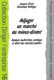 Jacques Pictet et Dominique Bollinger - Adjuger un marché au mieux-disant - Analyse multicritère, pratique et droit des marchés publics.