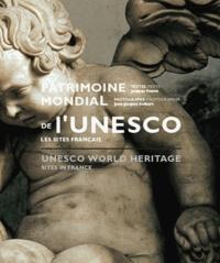 Jacques Pieron et Jean-Jacques Gelbart - Patrimoine mondial de l'UNESCO - Les sites français.