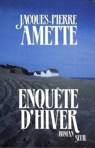 Jacques-Pierre Amette - Enquête d'hiver.