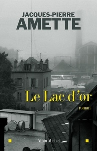Jacques-Pierre Amette et Jacques-Pierre Amette - Le Lac d'or.