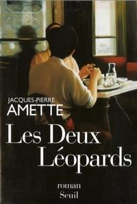 Jacques-Pierre Amette - Les deux léopards.