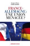 Jacques-Pierre Gougeon - France-Allemagne : une union menacée ?.