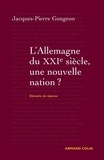 Jacques-Pierre Gougeon - L'Allemagne dans le XXIe siècle : une nouvelle nation ? - Éléments de réponse.