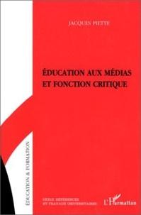 Jacques Piette - Éducation aux médias et fonction critique.