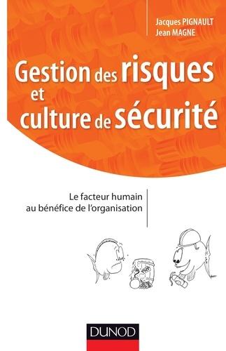 Gestion des risques et culture de sécurité - Jacques Pignault, Jean Magne - Format PDF - 9782100712038 - 14,99 €
