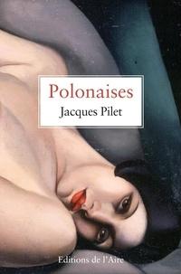 Jacques Pilet - Polonaises.