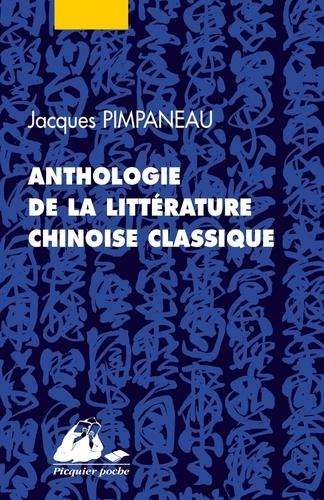 Jacques Pimpaneau - Anthologie de la littérature chinoise classique.