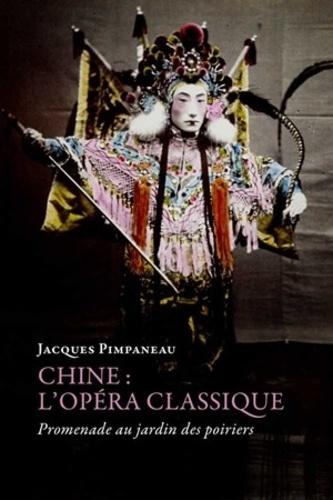 Chine : l'opéra classique. Promenade au jardin des poiriers