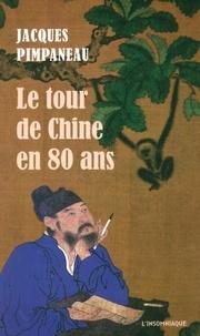 Jacques Pimpaneau - Le tour de Chine en 80 ans.