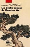 Jacques Pimpaneau - Les Quatre saisons de Monsieur Wu.