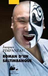 Jacques Pimpaneau - Roman d'un saltimbanque.