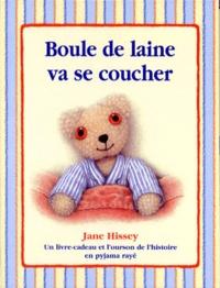 Jacques Pinson et Jane Hissey - BOULE DE LAINE VA SE COUCHER.