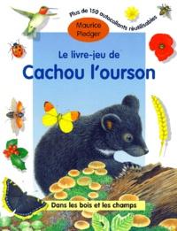 Jacques Pinson - Le livre-jeu de Cachou l'ourson - Dans les bois et les champs.