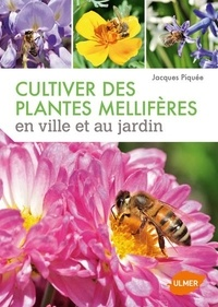 Cultiver des plantes mellifères en ville et au jardin.pdf