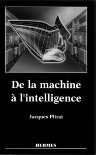 Jacques Pitrat - De la machine à l'intelligence.