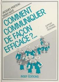 Jacques Piveteau et Didier Noyé - Comment communiquer de façon efficace ? - Support de travail personnel.
