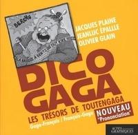 Jacques Plaine et Jean-Luc Epalle - Dico gaga - Les trésors de Toutengaga.
