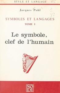 Jacques Pohl - Symboles et langages (1). Le symbole, clef de l'humain.