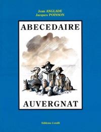 Jacques Poinson et Jean Anglade - Abécédaire auvergnat.