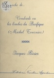 Jacques Poirier - Approche de «Vendredi ou les Limbes du Pacifique» (Michel Tournier).