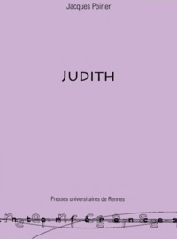 Jacques Poirier - Judith - Echos d'un mythe biblique dans la littérature française.