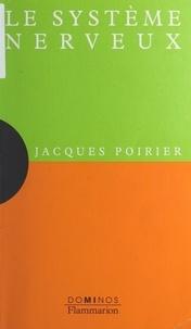 Jacques Poirier et  Fractale - Le système nerveux - Un exposé pour comprendre, un essai pour réfléchir.