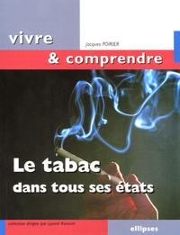 Jacques Poirier - Le tabac dans tous ses états.