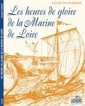 Jacques Poirier - Les heures de gloire de la marine de Loire.