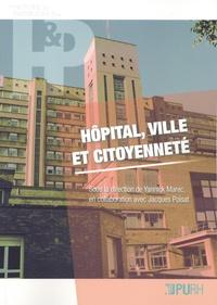 Jacques Poisat et Yannick Marec - Hôpital, ville et citoyenneté - Expérience d'hier et d'aujourd'hui.