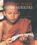Jacques Polain et Dirk Van der Cruysse - Miroirs d'Asie : Asian Mirrors.