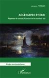 Jacques Ponnier - Adler avec Freud - Repenser le sexuel, l'amour et le souci de soi.