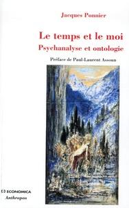 Jacques Ponnier - Le temps et le moi - Psychanalyse et ontologie.
