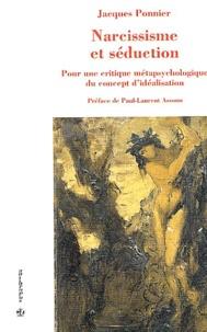 Jacques Ponnier - Narcissisme et séduction - Pour une critique métapsychologique du concept d'idéalisation.