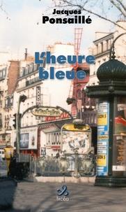 Jacques Ponsaillé - L'heure bleue.
