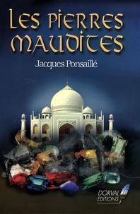 Jacques Ponsaillé - Les Pierres maudites.