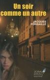 Jacques Ponsaillé - Un soir comme un autre.