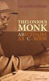 Jacques Ponzio - Abécédaire Thelonious Monk.