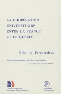 Jacques Portes et Sylvain Simard - Coopération universitaire entre la France et le Québec - Bilan et perspectives.