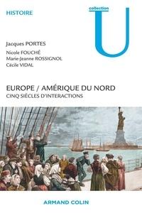 Jacques Portes et Nicole Fouché - Europe / Amérique du Nord - Cinq siècles d'interactions.