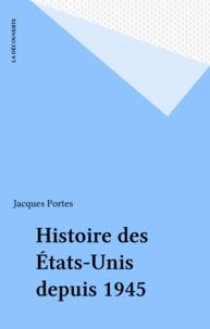 Jacques Portes - Histoire des États-Unis depuis 1945.