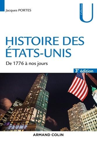Histoire des Etats-Unis. De 1776 à nos jours 3e édition revue et augmentée