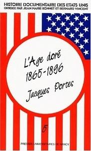 Jacques Portes - Histoire documentaire des Etats-Unis - Tome 5, L'âge doré (1865-1896).