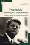 Jacques Portes - Kennedy entre mythe et promesses - Idées reçues sur une présidence inachevée.