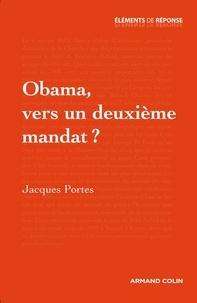 Jacques Portes - Obama, vers un deuxième mandat ?.
