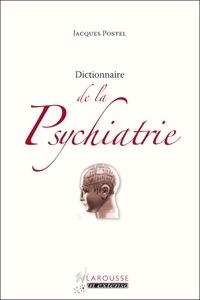 Jacques Postel - Dictionnaire de la Psychiatrie.